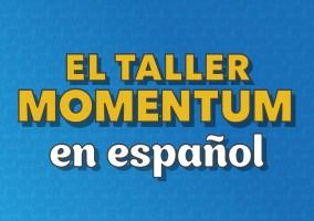 Momentum Workshop en Español